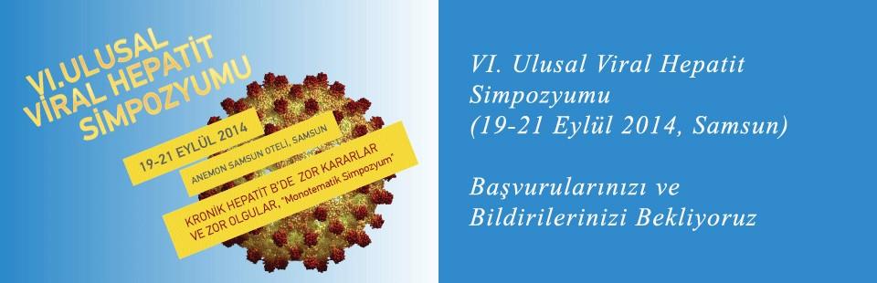 VI Ulusal Viral hepatit Simpozyumu (19-21 Eylül 2014, Samsun) Başvurularınızı ve Bildirilerinizi Bekliyoruz