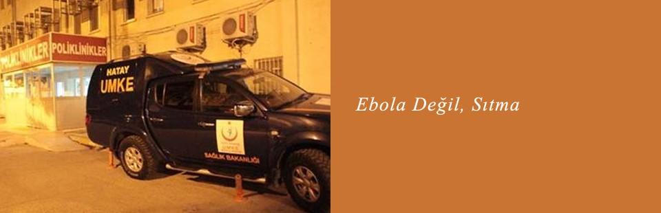 Ebola Değil, Sıtma
