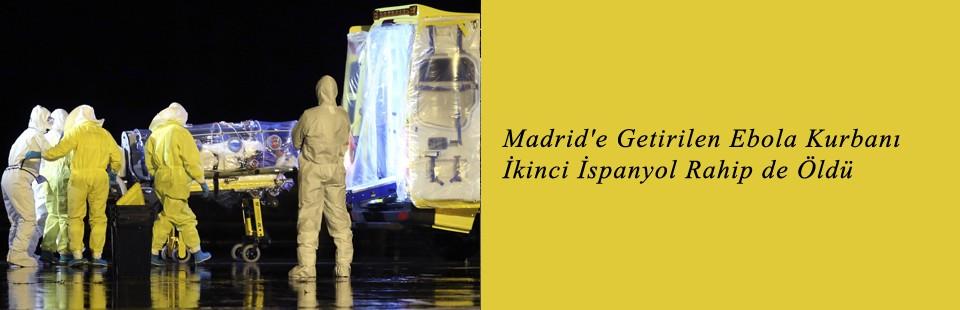 Madrid'e Getirilen Ebola Kurbanı İkinci İspanyol Rahip de Öldü