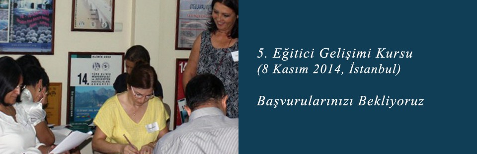 5 Eğitici Gelişimi Kursu (8 Kasım 2014, İstanbul) Başvurularınızı Bekliyoruz