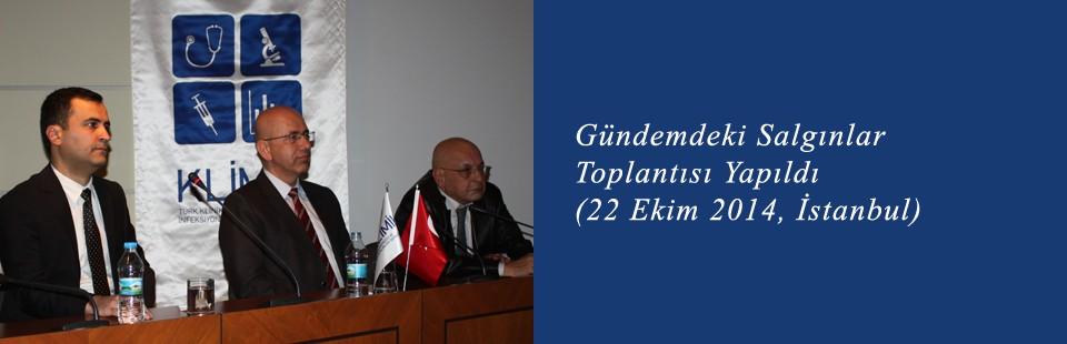 Gündemdeki Salgınlar Toplantısı Yapıldı (22 Ekim 2014, İstanbul)