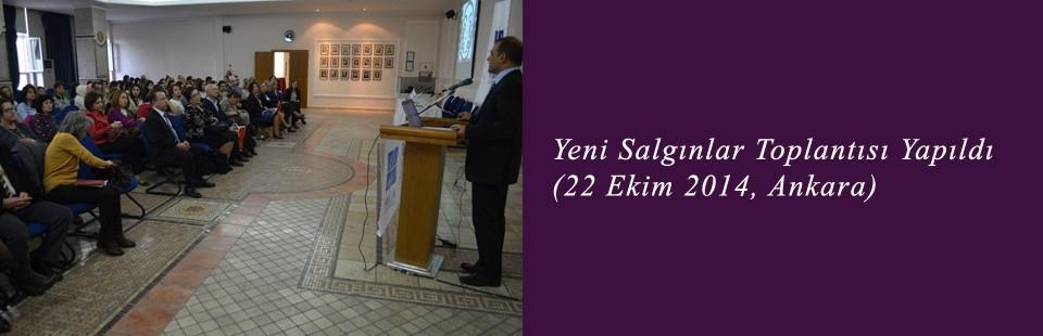 Yeni Salgınlar Toplantısı Yapıldı (22 Ekim 2014, Ankara)