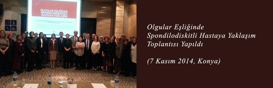 Olgular Eşliğinde Spondilodiskitli Hastaya Yaklaşım Toplantısı Yapıldı (7 Kasım 2014, Konya)