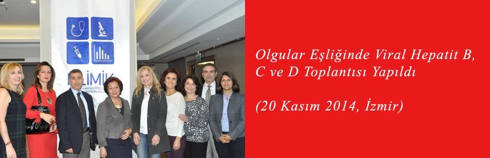 Olgular Eşliğinde Viral Hepatit B, C ve D (20 Kasım 2014, İzmir) Toplantısı Yapıldı