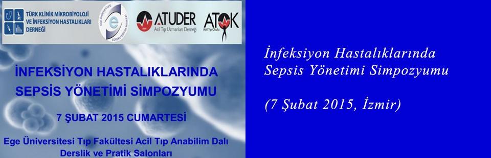 İnfeksiyon Hastalıklarında Sepsis Yönetimi (7 Şubat 2015, İzmir) Simpozyumu
