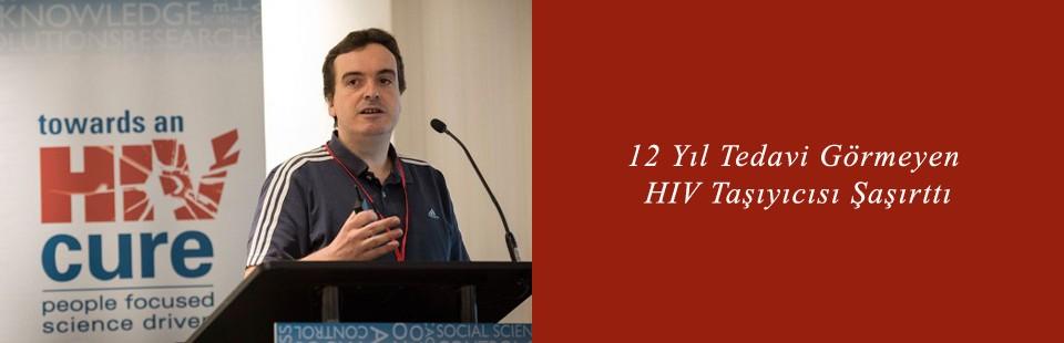 12 Yıl Tedavi Görmeyen HIV Taşıyıcısı Şaşırttı