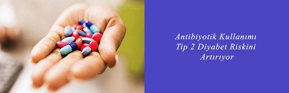 Antibiyotik Kullanımı Tip 2 Diyabet Riskini Artırıyor2