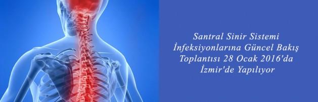 Santral Sinir Sistemi İnfeksiyonlarına Güncel Bakış Toplantısı 28 Ocak 2016'da İzmir'de Yapılıyor