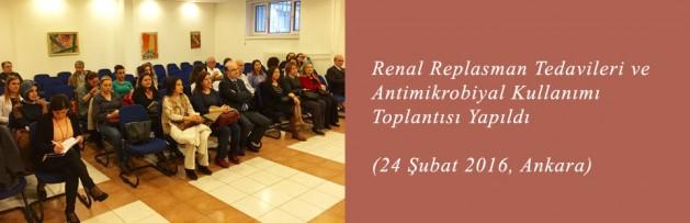 Renal Replasman Tedavileri ve Antimikrobiyal Kullanımı (24 Şubat 2016, Ankara) Toplantısı Yapıldı