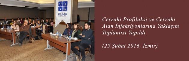 Cerrahi Profilaksi ve Cerrahi Alan İnfeksiyonlarına Yaklaşım (25 Şubat 2016, İzmir) Toplantısı Yapıldı