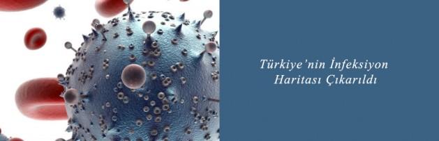 Türkiye'nin İnfeksiyon Haritası Çıkarıldı