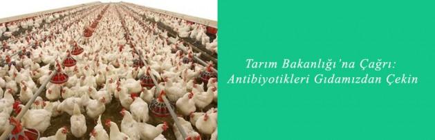 Tarım Bakanlığı'na Çağrı Antibiyotikleri Gıdamızdan Çekin2
