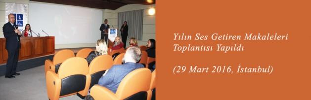 Yılın Ses Getiren Makaleleri (29 Mart 2016, İstanbul) Toplantısı Yapıldı