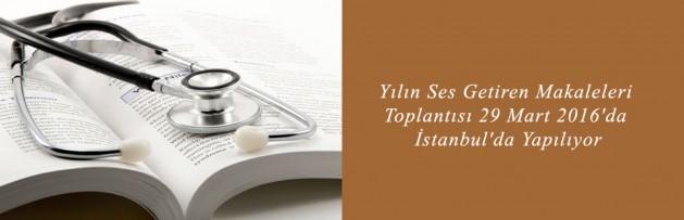 Yılın Ses Getiren Makaleleri Toplantısı 29 Mart 2016'da İstanbul'da Yapılıyor