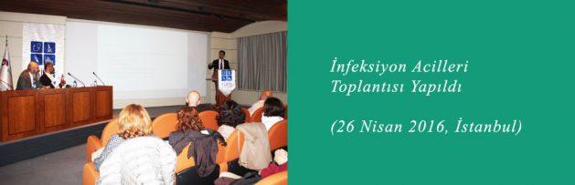 İnfeksiyon Acilleri (26 Nisan 2016, İstanbul) Toplantısı Yapıldı