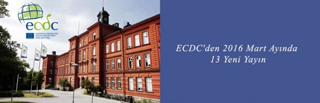 ECDC'den 2016 Mart Ayında 13 Yeni Yayın