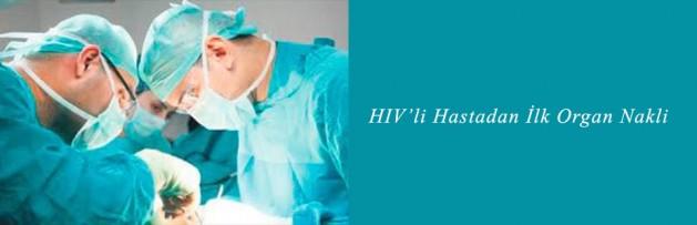 HIV'li Hastadan İlk Organ Nakli