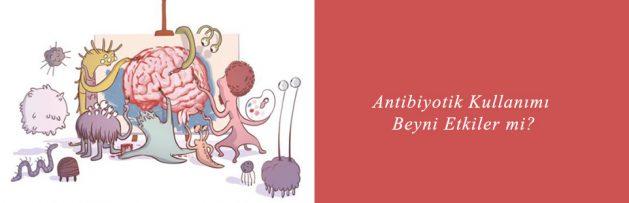 Antibiyotik Kullanımı Beyni Etkiler mi