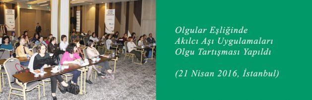 Olgular Eşliğinde Akılcı Aşı Uygulamaları (21 Nisan 2016, İstanbul) Olgu Tartışması Yapıldı