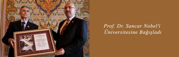 Prof Dr Sancar Nobel'i Üniversitesine Bağışladı