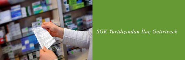 SGK Yurtdışından İlaç Getirtecek