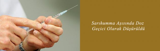 Sarıhumma Aşısında Doz Geçici Olarak Düşürüldü