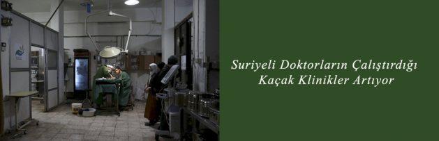 Suriyeli Doktorların Çalıştırdığı Kaçak Klinikler Artıyor