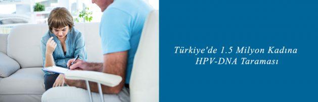 Türkiye'de 1,5 Milyon Kadına HPV-DNA Taraması