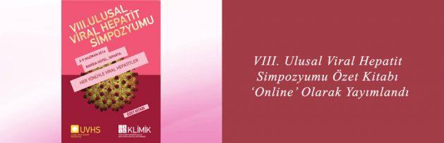 VIII Ulusal Viral Hepatit Simpozyumu (UVHS VIII) Özet Kitabı 'Online' Olarak Yayımlandı