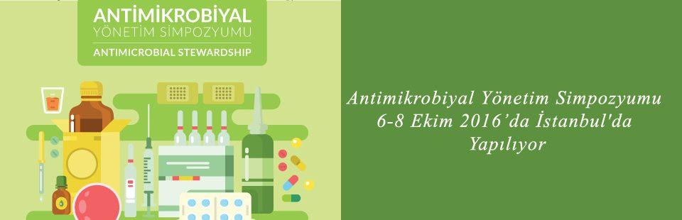 Antimikrobiyal Yönetim Simpozyumu İstanbul'da Yapılıyor