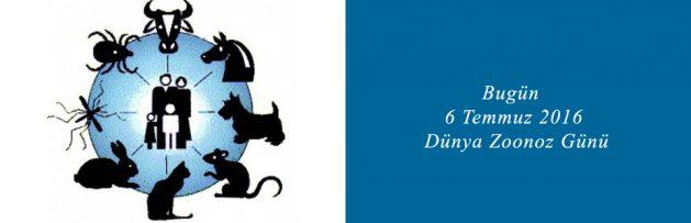 Bugün 6 Temmuz 2016 Dünya Zoonoz Günü