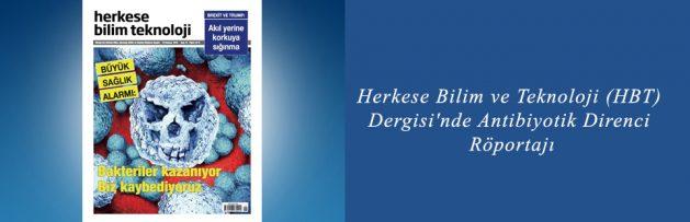 Herkese Bilim ve Teknoloji (HBT) Dergisi'nde Antibiyotik Direnci Röportajı