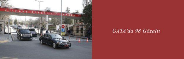 GATA'da 98 Gözaltı