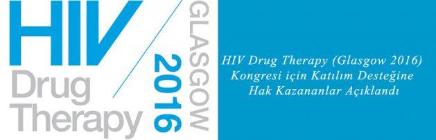 HIV Drug Therapy (Glasgow 2016) Kongresi için Katılım Desteğine Hak Kazananlar Açıklandı