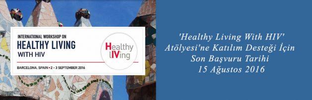 'Healthy Living With HIV' Atölyesi'ne Katılım Desteği için Son Başvuru Tarihi 15 Ağustos 2016