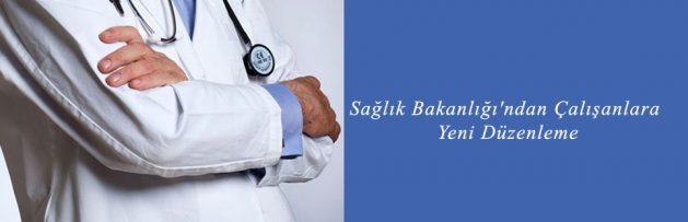 Sağlık Bakanlığı'ndan Çalışanlara Yeni Düzenleme