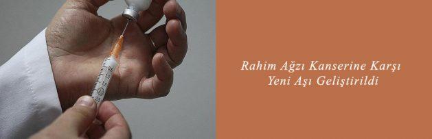 Rahim Ağzı Kanserine Karşı Yeni Aşı Geliştirildi