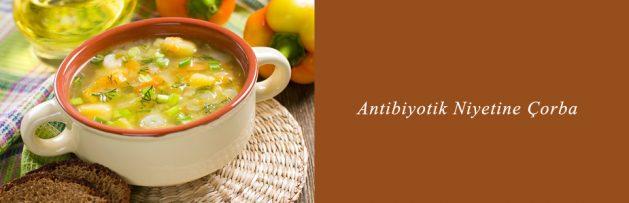 Antibiyotik Niyetine Çorba