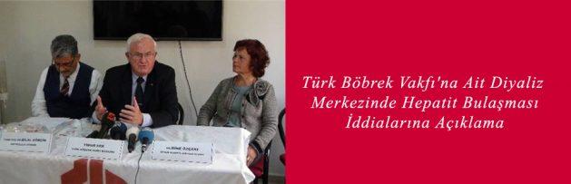 Türk Böbrek Vakfı'na Ait Diyaliz Merkezinde Hepatit Bulaşması İddialarına Açıklama
