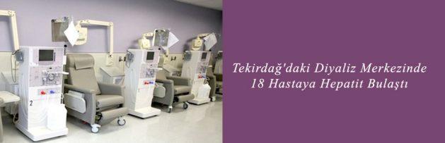 Tekirdağ'daki Diyaliz Merkezinde 18 Hastaya Hepatit Bulaştı