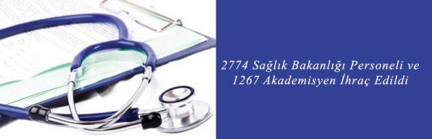 2774 Sağlık Bakanlığı Personeli ve 1267 Akademisyen İhraç Edildi