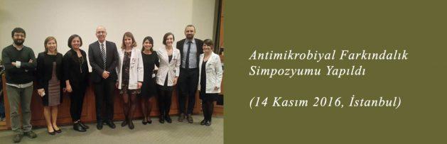 Antimikrobiyal Farkındalık Simpozyumu (14 Kasım 2016, İstanbul) Yapıldı