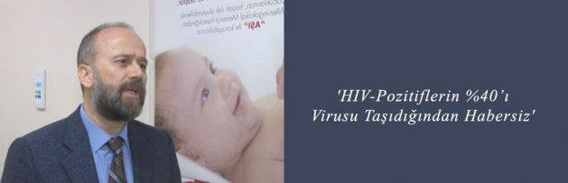 'HIV Pozitiflerin %40'ı Virusu Taşıdığından Habersiz'