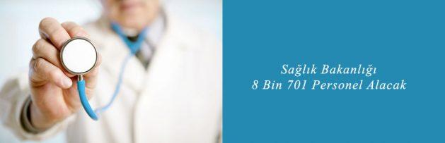 Sağlık Bakanlığı 8 Bin 701 Personel Alacak