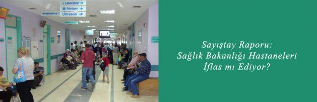 Sayıştay Raporu Sağlık Bakanlığı Hastaneleri İflas mı Ediyor