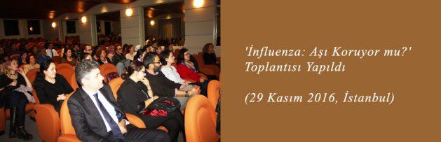 İnfluenza Aşı Koruyor mu (29 Kasım 2016, İstanbul) Toplantısı Yapıldı
