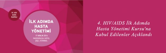 4 HIV AIDS İlk Adımda Hasta Yönetimi Kursu'na Kabul Edilenler Açıklandı