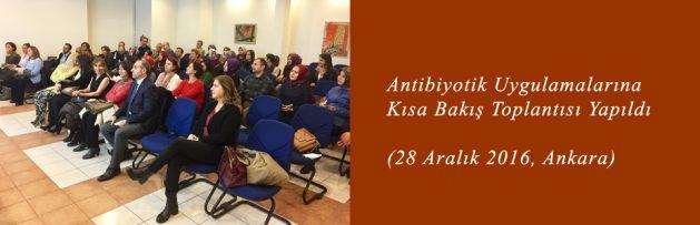 Antibiyotik Uygulamalarına Kısa Bakış (28 Aralık 2016, Ankara) Toplantısı Yapıldı