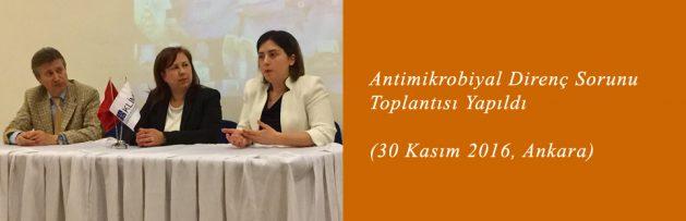 Antimikrobiyal Direnç Sorunu (30 Kasım 2016, Ankara) Toplantısı Yapıldı