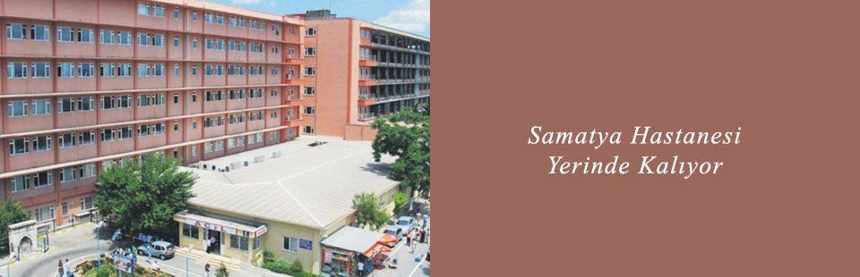 Samatya Hastanesi Yerinde Kalıyor